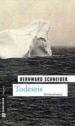 Todeseis von Schneider,  Bernward