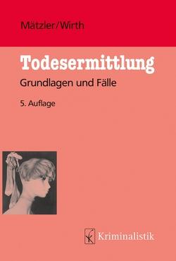 Todesermittlung von Mätzler,  Armin, Wirth,  Ingo