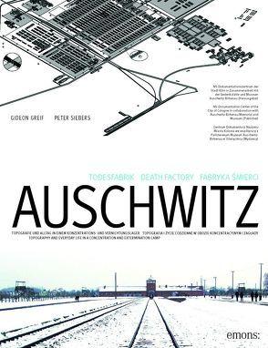 Todesfabrik Auschwitz von Greif,  Gideon, Seibers,  Peter