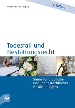 Todesfall und Bestattungsrecht von Bisping,  Antje, Deinert,  Horst, Neuser,  Stephan