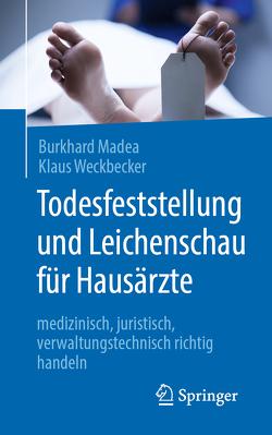 Todesfeststellung und Leichenschau für Hausärzte von Madea,  Burkhard, Weckbecker,  Klaus