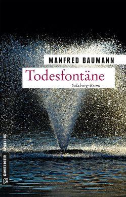 Todesfontäne von Baumann,  Manfred