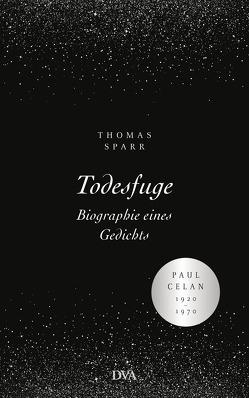 Todesfuge – Biographie eines Gedichts von Sparr,  Thomas