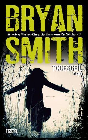 Todesgeil von Smith,  Bryan