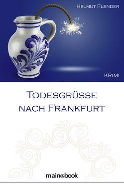 Todesgrüße nach Frankfurt von Flender,  Helmut