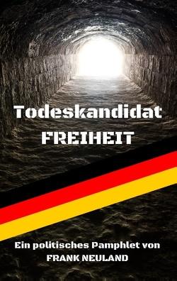 Todeskandidat Freiheit von Neuland,  Frank