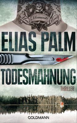 Todesmahnung von Palm,  Elias, Zigldrum,  Gabriele