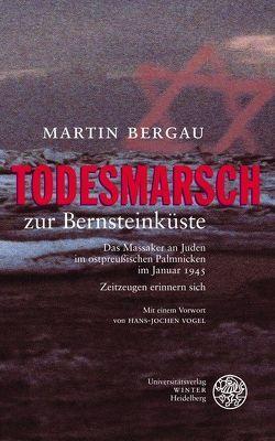 Todesmarsch zur Bernsteinküste von Bergau,  Martin, Vogel,  Hans-Jochen