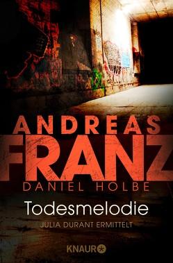 Todesmelodie von Franz,  Andreas, Holbe,  Daniel