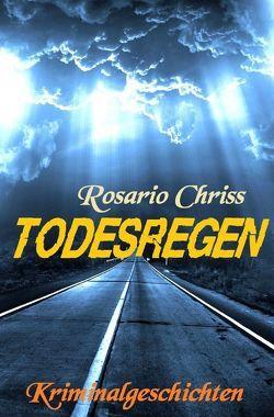 Todesregen von Chriss,  Rosario