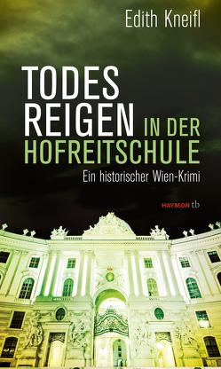 Todesreigen in der Hofreitschule von Kneifl,  Edith