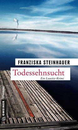 Todessehnsucht von Steinhauer,  Franziska