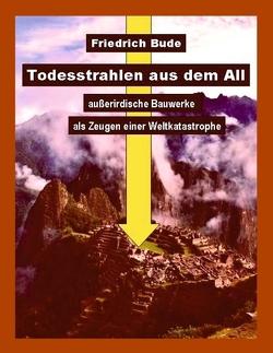 Todesstrahlen aus dem All von Bude,  Dr. Friedrich