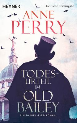 Todesurteil im Old Bailey von Perry,  Anne, Schatzhauser,  K.