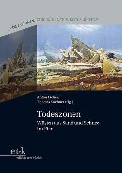 Todeszonen von Escher,  Anton, Koebner,  Thomas