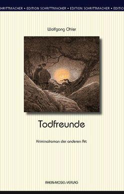 Todfreunde von Ohler,  Wolfgang