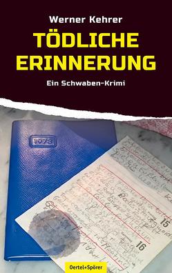 Tödliche Erinnerung von Kehrer,  Werner