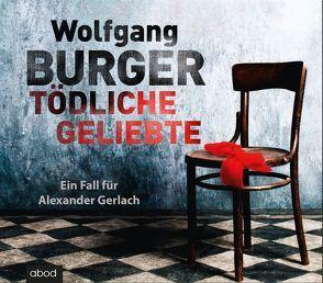 Tödliche Geliebte von Burger,  Wolfgang, Jungwirth,  Christian