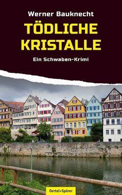 Tödliche Kristalle von Bauknecht,  Werner