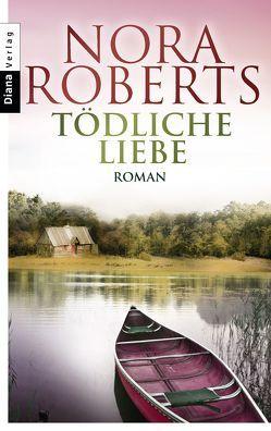 Tödliche Liebe von Roberts,  Nora, Seipel,  Gunther