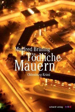 Tödliche Mauern von Brüning,  Manfred