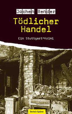Tödlicher Handel von Bender,  Jochen