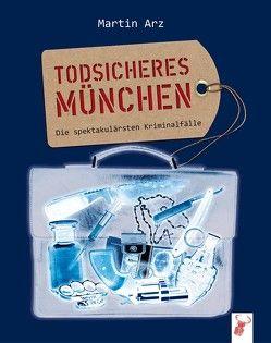 Todsicheres München von Arz,  Martin