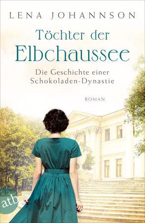 Töchter der Elbchaussee von Johannson,  Lena