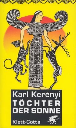 Töchter der Sonne von Kerényi,  Karl