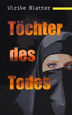 Töchter des Todes von Blatter,  Ulrike