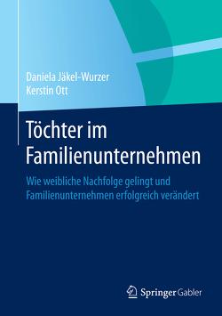 Töchter im Familienunternehmen von Jäkel-Wurzer,  Daniela, Ott,  Kerstin