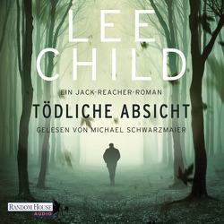 Tödliche Absicht von Bergner,  Wulf, Child,  Lee, Schwarzmaier,  Michael