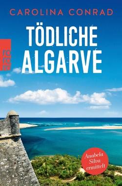 Tödliche Algarve von Conrad,  Carolina
