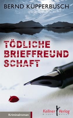 Tödliche Brieffreundschaft von Küpperbusch,  Bernd