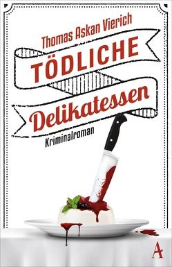 Tödliche Delikatessen von Vierich,  Thomas Askan