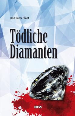 Tödliche Diamanten von Sloet,  Rolf Peter