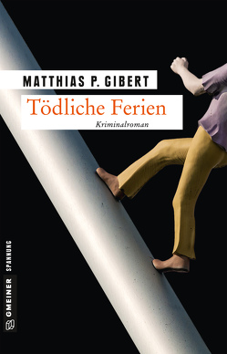 Tödliche Ferien von Gibert,  Matthias P.