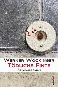 Tödliche Finte von Wöckinger,  Werner
