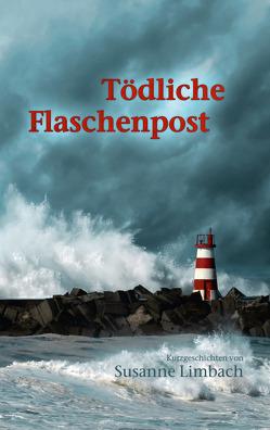 Tödliche Flaschenpost & Tausend Träume von Limbach,  Susanne