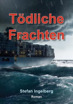Tödliche Frachten von Ingelberg,  Stefan