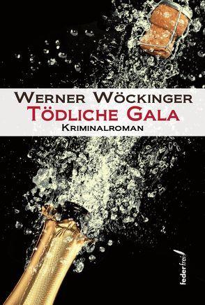 Tödliche Gala von Wöckinger,  Werner