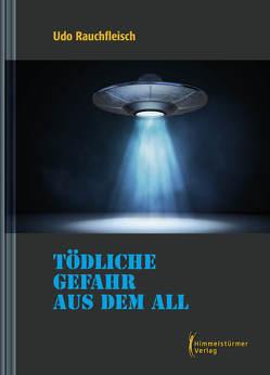 """Tödliche Gefahr aus dem All"""" von Rauchfleisch,  Udo"""