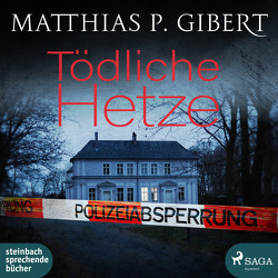 Tödliche Hetze von Gibert,  Matthias P., Hinz,  Matthias