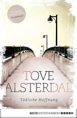 Tödliche Hoffnung von Allenstein,  Ursel, Alsterdal,  Tove