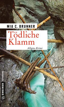 Tödliche Klamm von Brunner,  Mia C.