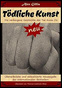 """""""Tödliche Kunst"""" von Gillis,  Alex, Kuklinski-Rhee,  Thomas"""