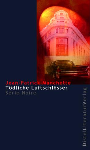 Tödliche Luftschlösser von Linster,  Stefan, Manchette,  Jean-Patrick