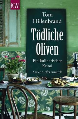 Tödliche Oliven von Hillenbrand,  Tom