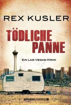 Tödliche Panne: Ein Las-Vegas-Krimi von Kusler,  Rex, Zmyj,  Peter