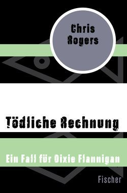 Tödliche Rechnung von Rogers,  Chris, Übelhör,  Theresia